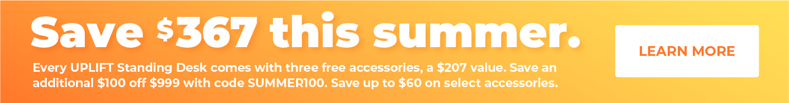 UPLIFT your summer and save $307 on standing desk