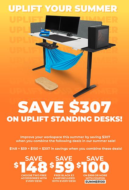 UPLIFT Your Summer Save $307 on UPLIFT Standing Desk